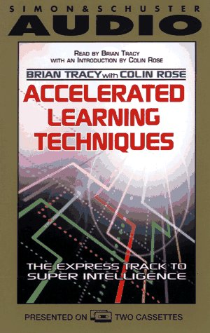 Accelerated Learning Techniques by Brian Tracy