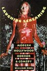 Laughing Screaming: Modern Hollywood Horror and Comedy