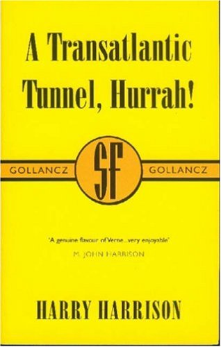 A Transatlantic Tunnel, Hurrah! by Harry Harrison