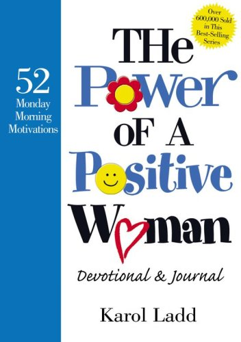 The Power of a Positive Woman Devotional & Journal: 52 Monday Morning Motivations