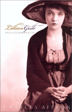 Free download Lillian Gish: Her Legend, Her Life by Charles Affron PDF