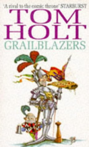 Grailblazers by Tom Holt