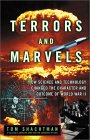 Terrors and Marvels: How Science and Technology Changed the Character and Outcome of World War II