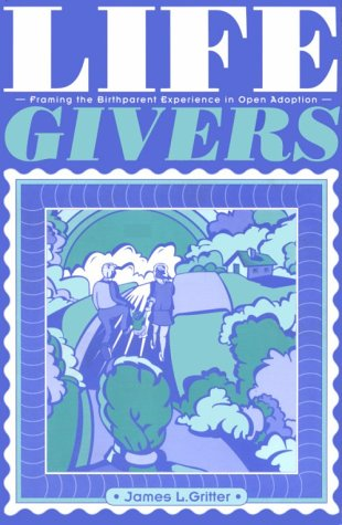Lifegivers by James L. Gritter