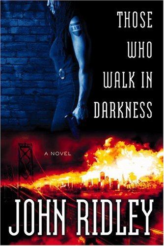Those Who Walk in Darkness by John Ridley