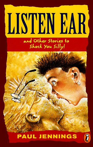 Listen Ear: and Other Stories to Shock You Silly!