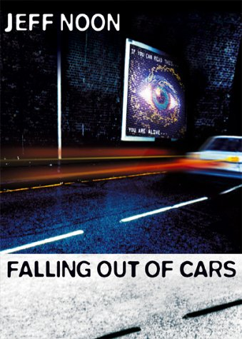 Falling Out of Cars by Jeff Noon