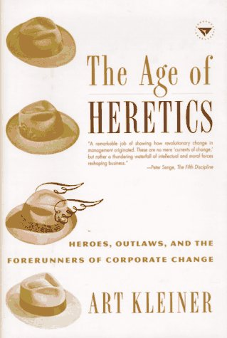 The Age of Heretics: Heroes, Outlaws, and the Forerunners of Corporate Change