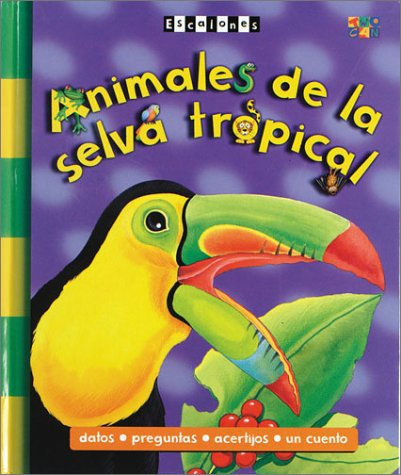 Animales de la Selva Tropical = Rain Forest Animals