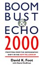 Boom Bust & Echo 2000: Profiting from the Demographic Shift in the New Millennium