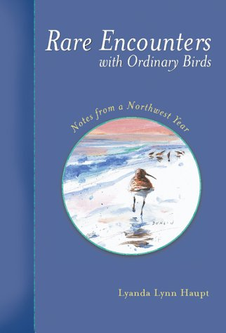Download Rare Encounters with Ordinary Birds: Notes from a Northwest Year PDF