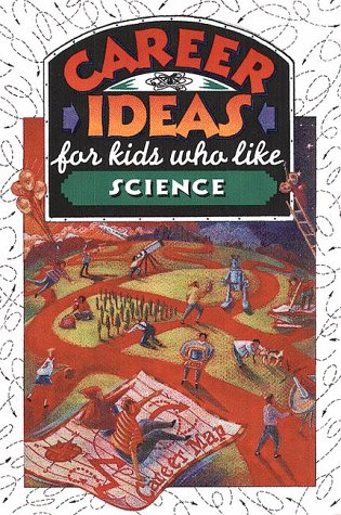 Career Ideas For Kids Who Like Science by Diane Lindsey Reeves