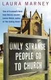 Only Strange People Go To Church