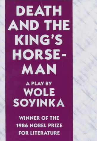 Death and the Kings Horseman by Wole Soyinka