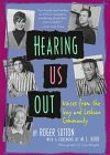 Hearing Us Out: Voices from the Gay and Lesbian Community