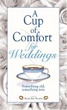 A Cup of Comfort for Weddings: Something Old, Something New
