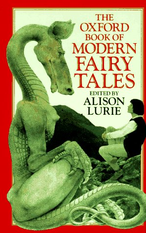 The Oxford Book Of Modern Fairy Tales by Alison Lurie