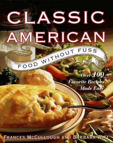 Classic american food without fuss over 100 favorite for Classic starter recipes