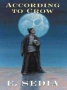 According To Crow by E. Sedia