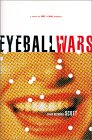 Eyeball Wars:  A Novel Of Dot Com Intrigue