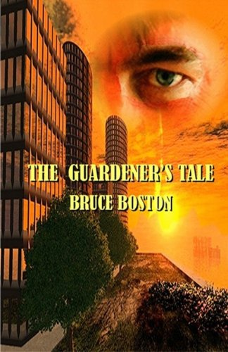 The Guardener's Tale by Bruce Boston