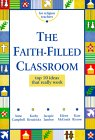 The Faith-Filled Classroom: Top 10 Ideas That Really Work