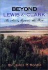 Beyond Lewis & Clark: The Army Explores The West