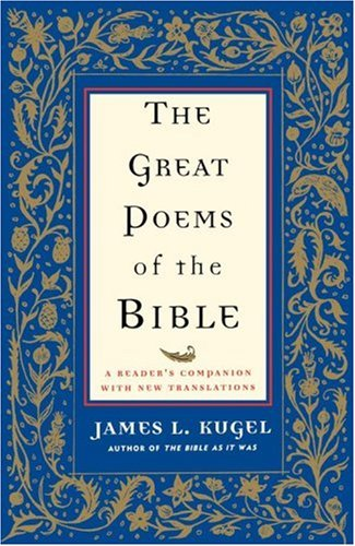 The Great Poems of the Bible by James L. Kugel