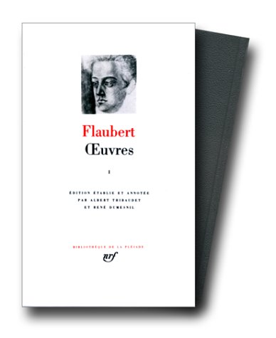 Oeuvres tome 1 by Gustave Flaubert