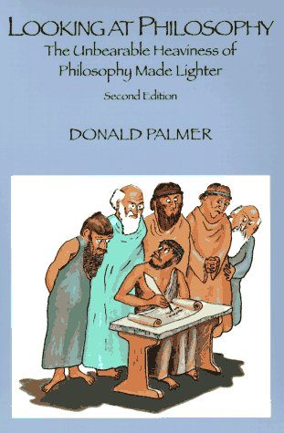 Looking at Philosophy by Donald D. Palmer