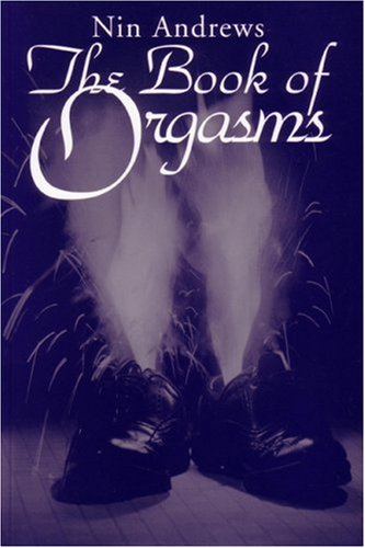 The Book of Orgasms by Nin Andrews