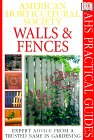 American Horticultural Society Practical Guides: Walls & Fences