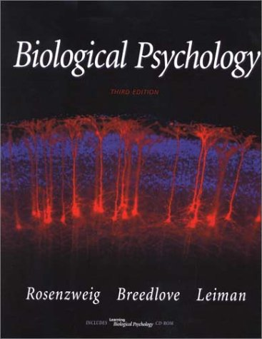 Biological Psychology: An Introduction to Behavioral, Cognitive and Clinical Neuroscience (Book with CD-ROM for Windows and Macintosh) [With CDROM]