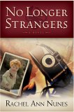 No Longer Strangers by Rachel Ann Nunes