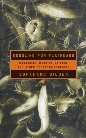 Noodling For Flatheads by Burkhard Bilger
