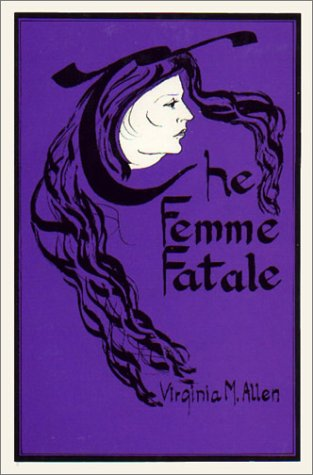 The Femme Fatale: Erotic and Fatal Muse