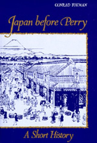 Japan Before Perry by Conrad D. Totman