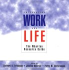 Integrating Work and Life: The Wharton Resource Guide