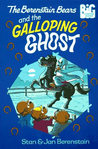 The Berenstain Bears and the Galloping Ghost by Stan Berenstain