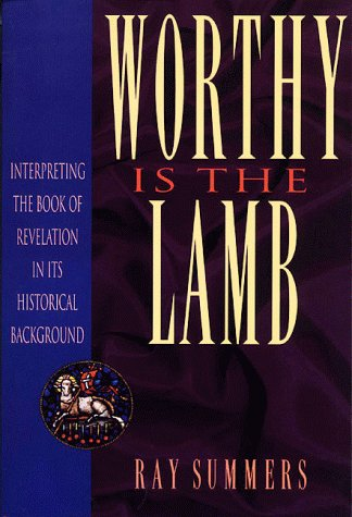 Worthy is the Lamb by Ray Summers