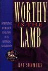 Worthy is the Lamb: Interpreting the Book of Revelation in Its Historical Background