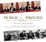 Public and Private: Twenty Years Photographing The White House (National Geographic)