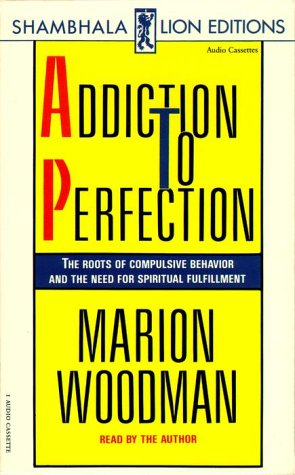 Addiction To Perfection by Marion Woodman