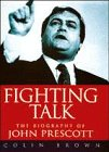 Fighting Talk: The Biography Of John Prescott