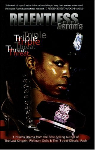 Triple Threat by Relentless Aaron