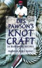Des Pawson's Knot Craft: 28 Ropework Projects