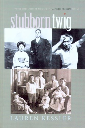 Stubborn Twig: Three Generations in the Life of a Japanese American Family