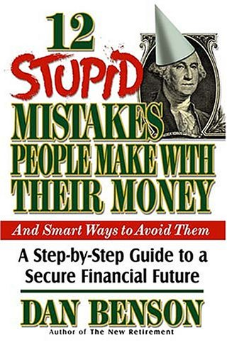 12 Stupid Mistakes People Make With Their Money by Dan ...