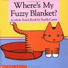 Where's My Fuzzy Blanket: A Lift & Touch Book