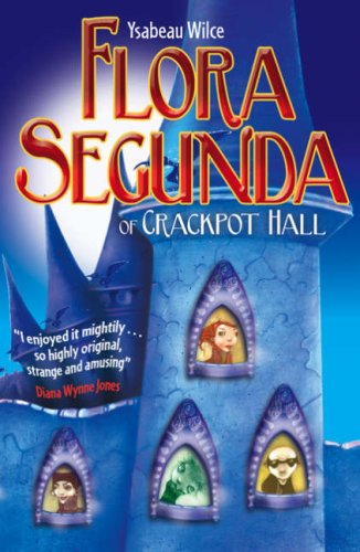 Flora Segunda of Crackpot Hall (Flora Trilogy, #1)